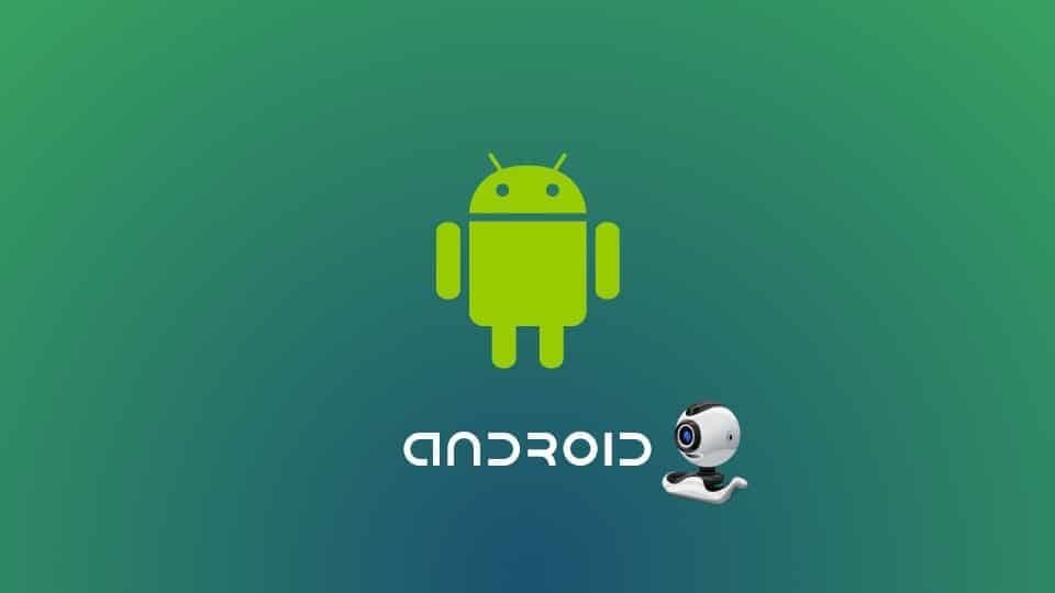 Android telefonunuzu kablosuz web kamerasına dönüştürme